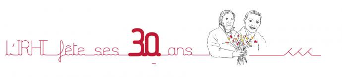 Anniversaire 30 ans IRHT